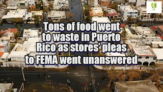 Tons of food went to waste in Puerto Rico as stores' pleas to FEMA went unanswered