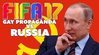 FIFA 17 GAY PROPAGANDA vs Russia - The Know Game News