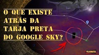 Google Sky Censura Parte Do Céu Relacionado a Profecia Bíblica do Apocalipse | Lenda ou Fato?