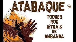 Toques de Atabaque nos Rituais de Umbanda