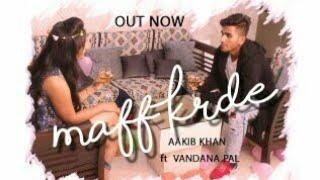 Maaf karde   Aakib Khan ft. Vandana Pal   Official Teaser   2017