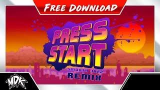 ♪ MDK - Press Start (Smooth Jazz Remix) [FREE DOWNLOAD]  ♪