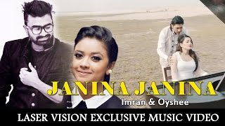 Janina Janina By Imran & Oyshee 2017 Bangla Music Video 720p
