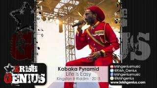 Kabaka Pyramid - Life Is Easy [Kingston 8 Riddim] January 2015