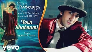 Yoon Shabnami - Official Audio Song | Saawariya | Ranbir Kapoor