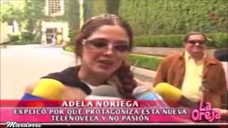 La razón de que Adela Noriega  no protagonizara  Pasión
