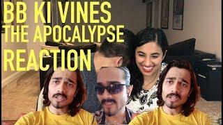 BB Ki Vines The Apocalypse Reaction | BB KI VINES | Reaction by RajDeep