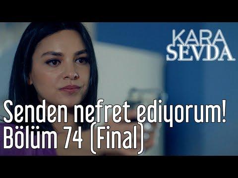 Kara Sevda 74. Bölüm (Final) - Senden Nefret Ediyorum