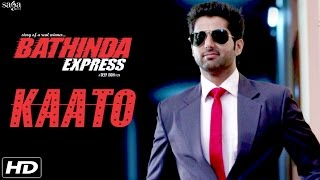 Kaato - Gurcharan Singh - Bathinda Express - Latest Punjabi Dj Song 2016 - Sagahits