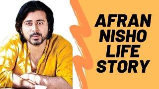 আফরান নিশোর জীবন কাহিনী - Afran Nisho Life Story