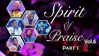 Spirit Of Praise 6 (Part 1) | Gospel Praise & Worship Songs 2018