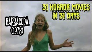 Barracuda (1978) - 31 Horror Movies in 31 Days
