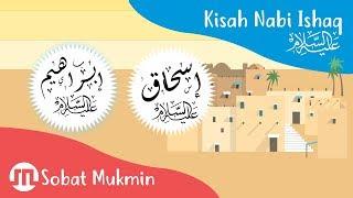 Sejarah & Kisah Nabi Ishaq | Kisah Nabi & Rosul