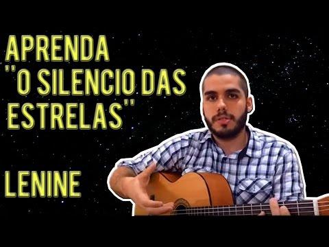 Vídeo Aula O Silêncio das Estrelas do Lenine