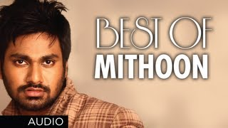 BEST SONGS OF MITHOON | Aashiqui 2, Murder 2, Lamhaa, Jism 2