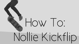 How To: Nollie Kickflip
