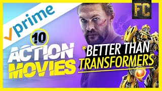10 Action Movies on Amazon Prime, Better Than Transformers (& Why?) | Flick Connection