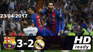 Real Madrid vs Barcelona 2-3 [23/4/2017] résumé Goles HD