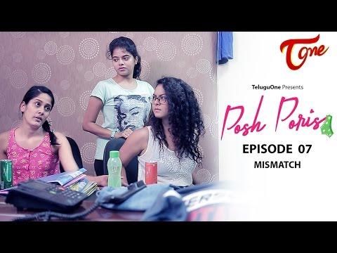 Posh Poris Episode 7 Mismatch Telugu Web Series by Aparna Malladi WebSeries