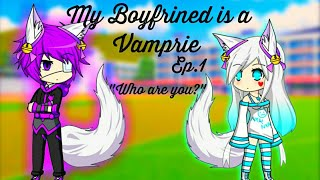 My BoyFriend is a Vampire - Gacha Studio - Ep.1