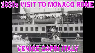 1930s VISIT TO MONACO  ROME  VENICE  CAPRI  ITALY HOME MOVIE  53244