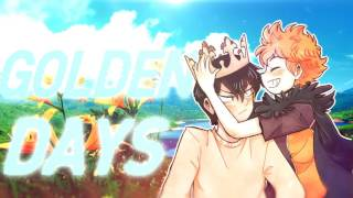Haikyuu!!    Golden Days {Thanks for 1360+ subs!/HBD Mika!!}