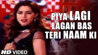 Piya Lagi Lagan Bas Teri Naam Ki (Ishq Na Karna) Song | Daag | Chanderchur Singh, Mahima Choudhry