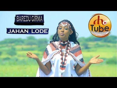 Baredu Girma  - Jahan Lode [NEW Oromo Music Video 2017]