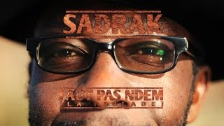 Sadrak - Faut pas NDEM