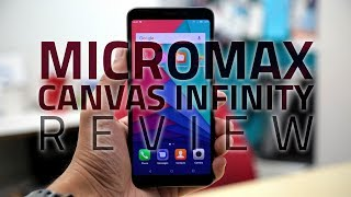 Micromax Canvas Infinity Review | 18:9 Display, Camera Test, Verdict, and More
