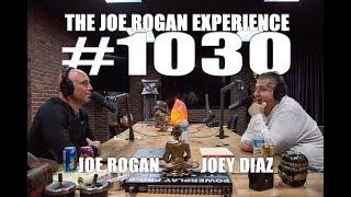 Joe Rogan Experience #1030 - Joey Diaz