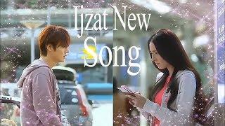 Ijzat New Song