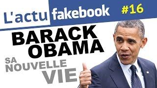 Actu Fakebook: Obama, sa nouvelle vie  (EP16)