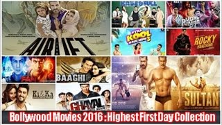 Top 10 Best Bollywood Movies of 2016 based on First Day Box Office Collection : Opening Day Earnings
