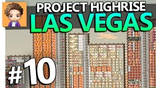 Project Highrise: Las Vegas | PART 10 | HALF A MILLION