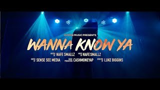 Nafe Smallz - Wanna Know Ya (Official Music Video)