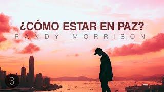 Randy Morrison - Superando Las Crisis de la Vida - Parte 3
