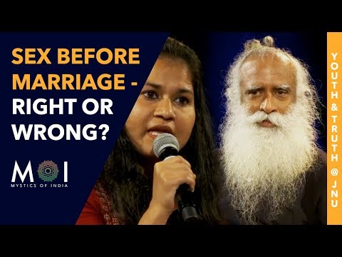 Xxx Mp4 Sadhguru Answers Is It Wrong To Have Sex Before Marriage Youth And Truth JNU Mystics Of India 3gp Sex