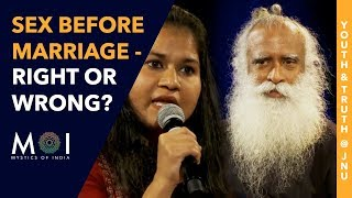 Sadhguru Answers Is It Wrong To Have Sex Before Marriage? | Youth and Truth @ JNU | Mystics of India