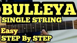 Bulleya Guitar Tabs/intro/Lead Lesson | SINGLE STRING | Ae Dil Hai Mushkil | fuZaiL Xiddiqui