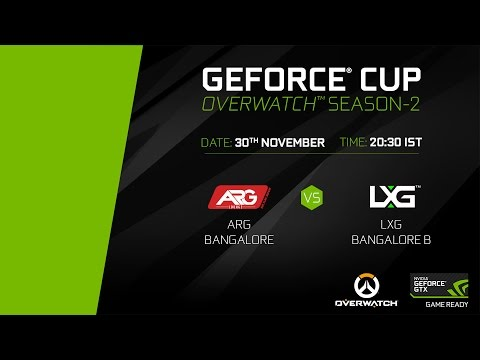 GeForce Cup: Overwatch Season 2 | ARG Bangalore vs LXG Bangalore B | Group D