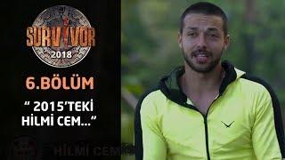 Survivor 2018 | 6. Bölüm | Hilmi Cem