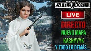 [DIRECTO/PS4] NUEVA ACTUALIZACIÓN - KASHYYYK NUEVO MAPA - Star Wars Battlefront 2 - ByOscar94