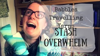 Babbles Travelling Yarns - 76 - Stash Overwhelm