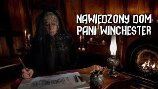 Paranormalne - Nawiedzony dom pani Winchester (Lektor PL)