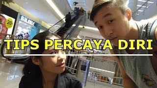 PERCAYA DIRI by ORANG PALING GA TAU MALU!