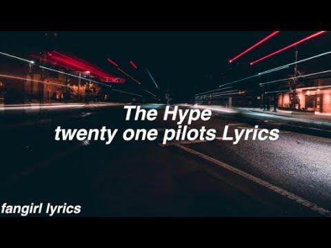 The Hype || twenty one pilots Lyrics