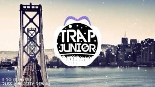 Russ - I Do it Myself (Majezty Trap Remix)