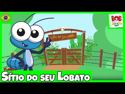 Sítio do seu Lobato Bob Zoom Vídeo Musical Infantil