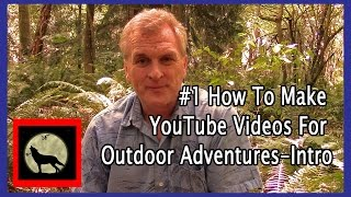 #1 How To Make YouTube Videos For Outdoor Adventures-Intro